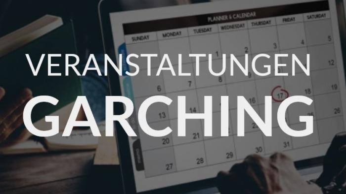 Veranstaltungen Garching 2020