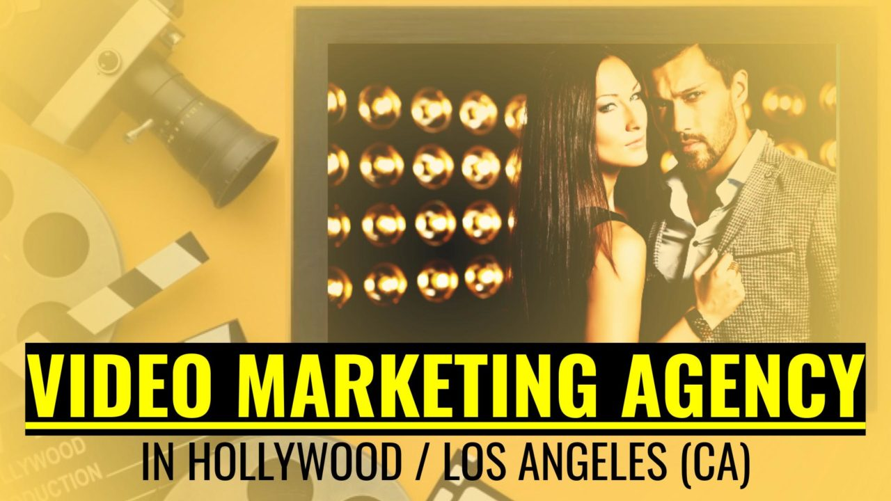 Video-Marketing Agency in Hollywood