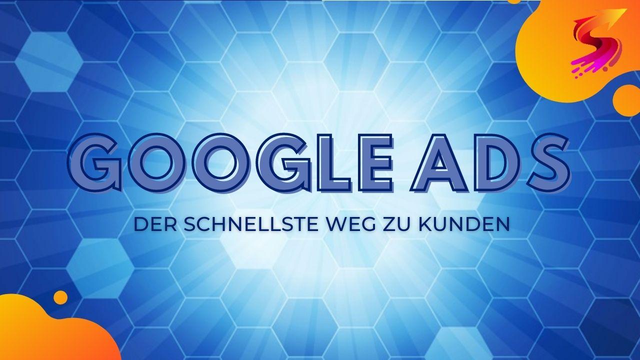 Google Ads - Kunden gewinnen