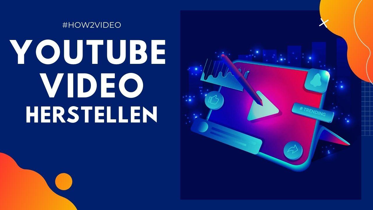 Video für Youtube herstellen 2021