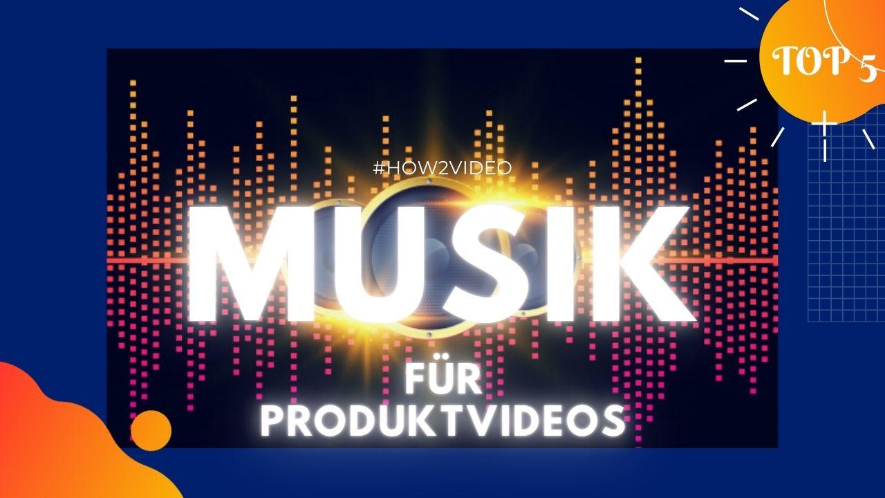 Musik für Produktvideos