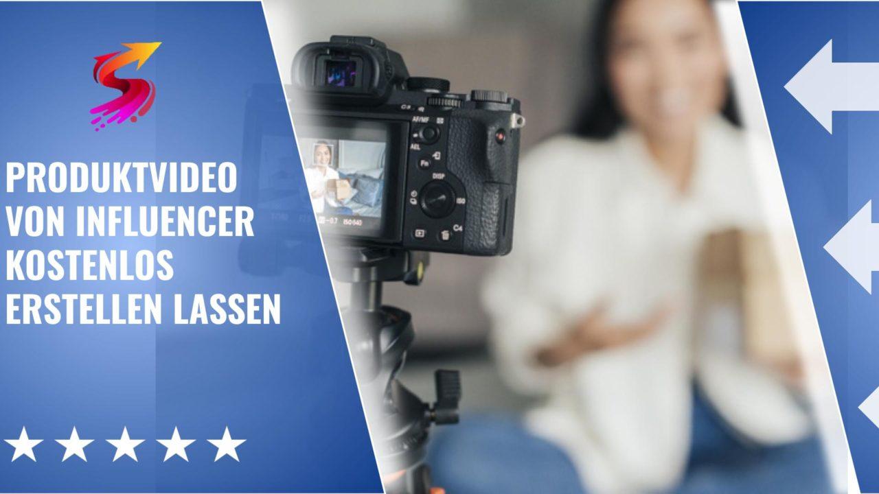 Produktvideo erstellen lassen kostenlos von Influencer